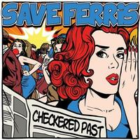 Save Ferris - Checkered Past -  10 inch Vinyl Record