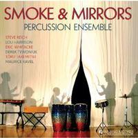 Smoke & Mirrors Percussion Ensemble - Smoke & Mirrors Percussion Ensemble