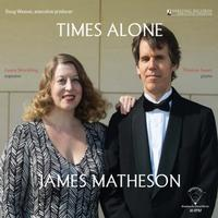 James Matheson - Times Alone/ Strickling/ Sauer -  45 RPM Vinyl Record