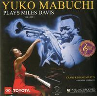 Yuko Mabuchi - Yuko Mabuchi Plays Miles Davis Volume 1