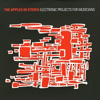 The Apples In Stereo - Electronic Projects For Musicians -  Vinyl Record
