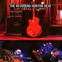 Reverend Horton Heat - 25 To Life:  Live At The Fillmore