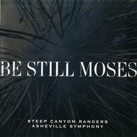 Steep Canyon Rangers & Asheville Symphony - Be Still Moses