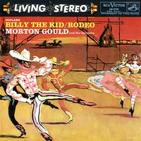 Morton Gould and His Orchestra - Gould: Billy The Kid/ Rodeo/Copland