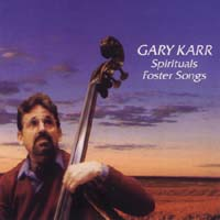 Gary Karr - Spirituals & Foster Songs -  Gold CD
