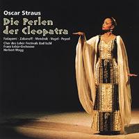 Herbert Mogg - Oscar Straus: Die Perlen de Cleopatra