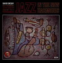 David Chesky - Jazz In The New Harmonic