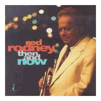Red Rodney Quintet - Then & Now