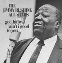 Jimmy Rushing All Stars - Gee, Baby, Ain't I Good To You