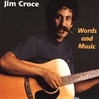 Jim Croce - Words And Music