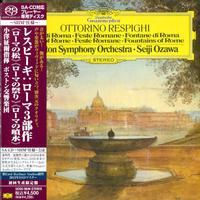 Seiji Ozawa - Respighi: Pines of Rome, Fountains of Rome