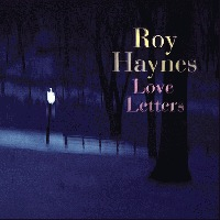 Roy Haynes Quartet - Love Letters
