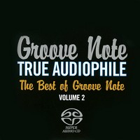 Various Artists - Groove Note True Audiophile: The Best of Groove Note  Volume 2