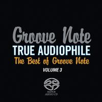 Various Artists - Groove Note True Audiophile: The Best of Groove Note  Volume 3
