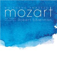 Robert Silverman - Mozart: The Piano Sonatas