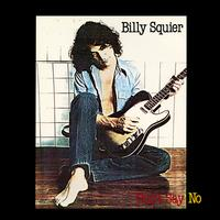 Billy Squier - Don't Say No