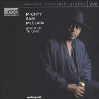 Mighty Sam McClain - Give It Up To Love -  XRCD CD