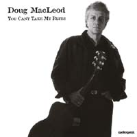 Doug MacLeod - You Can't Take My Blues -  XRCD CD