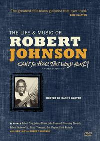 Robert Johnson - Can't You Hear The Wind Howl -  DVD Video