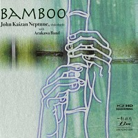 John Neptune with Arakawa Band - Bamboo