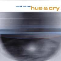 Hue & Cry - Next Move