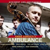 Arnie Somogyi's Ambulance with Eddie Henderson - Accident & Insurgency