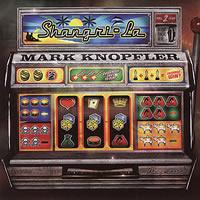 Mark Knopfler - Shangri-La