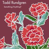 Todd Rundgren - Something / Anything?