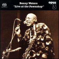 Benny Waters - Live At The Pawnshop