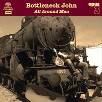 Bottleneck John - All Around Man