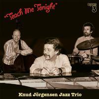 Knud Jorgensen Jazz Trio - Teach Me Tonight