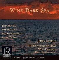 Jerry Junkin - University Of Texas Wind Ensemble: Wine Dark Sea