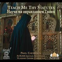 Pavel Chesnokov - Teach Me Thy Statutes/ PaTRAM Institute Male Choir/ Gorbik
