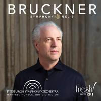 Manfred Honeck - Bruckner: Symphony No. 9/ Pittsburgh Symphony Orchestra/
