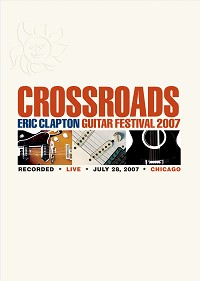 Eric Clapton - Crossroads Guitar Festival 2007 -  DVD Video