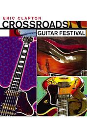 Eric Clapton - Crossroads Guitar Festival