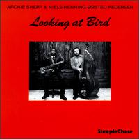Archie Shepp and Orsted Pederson - Looking At Bird