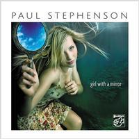 Paul Stephenson - Girl With A Mirror -  Hybrid Stereo SACD