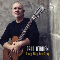 Paul O'Brien - Long May You Sing