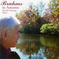 Lincoln Mayorga - Brahms In Autumn