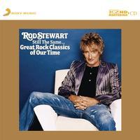 Rod Stewart - Still The Same...Great Rock Classics -  K2 HD CD