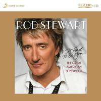 Rod Stewart - It Had To Be You:The Great American Songbook -  K2 HD CD