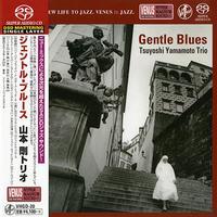 Tsuyoshi Yamamoto Trio - Gentle Blues -  Single Layer Stereo SACD