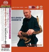 Brandon Fields - Kiss Lonely Goodbye -  Single Layer Stereo SACD