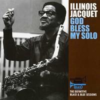 Illinois Jacquet - God Bless My Solo