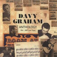 Davy Graham - Anthology (1961-2007 Lost Tapes)