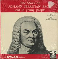 Derek Hart and The Atlas Theatre Company - The Story of Johann Sebastian Bach Told To Young People