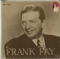 Frank Fay - Be Frank With Fay