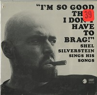 Shel Silverstein - I'm So Good I Don't Have To Brag