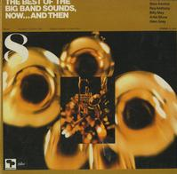 Various Artists - The Best Of The Big Band Sounds - Now and Then